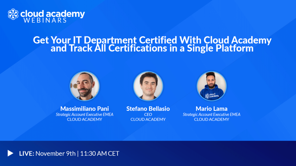 Get Your IT Department Certified With Cloud Academy and Track All Certifications in a Single Platform